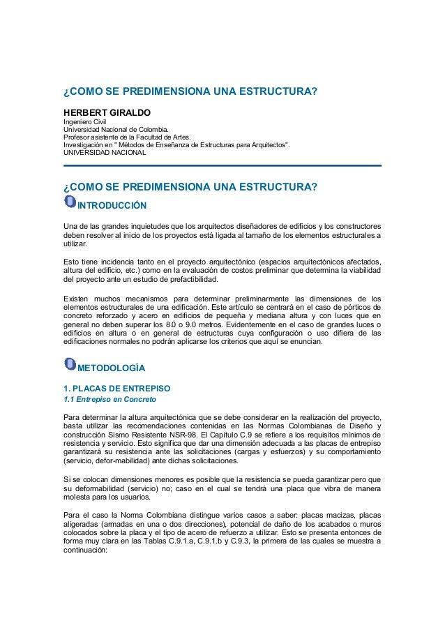 ¿COMO SE PREDIMENSIONA UNA ESTRUCTURA? HERBERT GIRALDO Ingeniero Civil Universidad Nacional de Colombia. Profesor asistent...