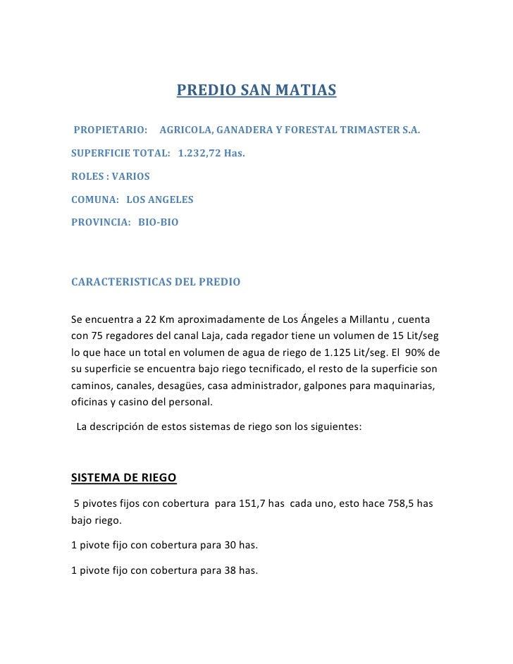 PREDIO SAN MATIASPROPIETARIO:       AGRICOLA, GANADERA Y FORESTAL TRIMASTER S.A.SUPERFICIE TOTAL: 1.232,72 Has.ROLES : VAR...