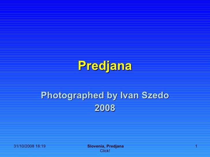 Predjana Photographed by Ivan Szedo 2008