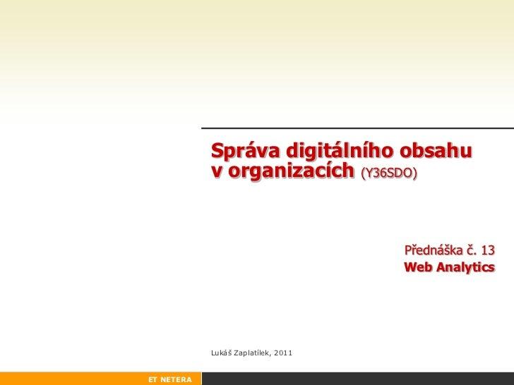 Správa digitálního obsahu            v organizacích (Y36SDO)                                     Přednáška č. 13          ...