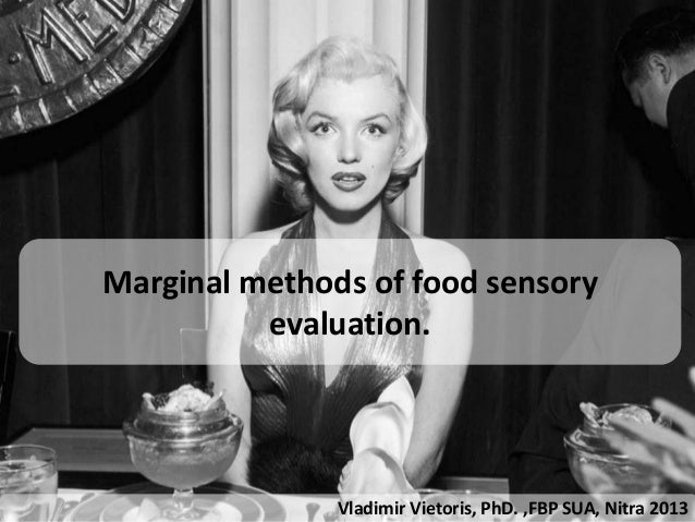 Marginal methods of food sensory          evaluation.               Vladimir Vietoris, PhD. ,FBP SUA, Nitra 2013