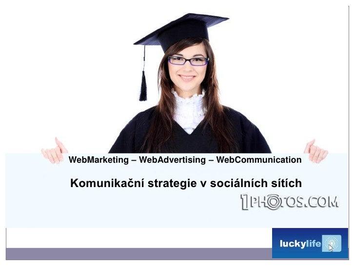 Komunikacni strategie v socialnich sitich 1