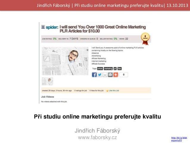 Jindřich Fáborský | Při studiu online marketingu preferujte kvalitu| 13.10.2013  Při studiu online marketingu preferujte k...