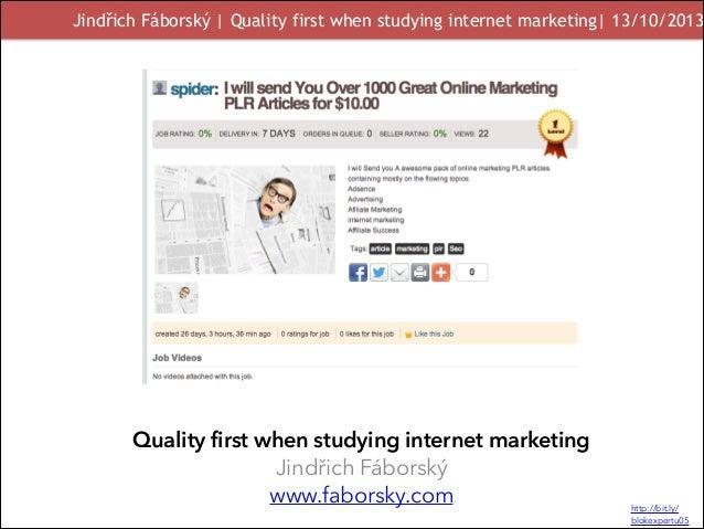 Jindřich Fáborský   Quality first when studying internet marketing  13/10/2013  ! Quality first when studying internet mar...