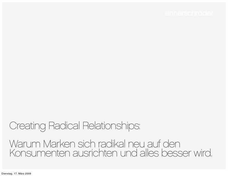 Creating Radical Relationships:       Warum Marken sich radikal neu auf den       Konsumenten ausrichten und alles besser ...