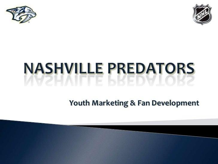 NASHVILLE PREDATORS<br />Youth Marketing & Fan Development<br />