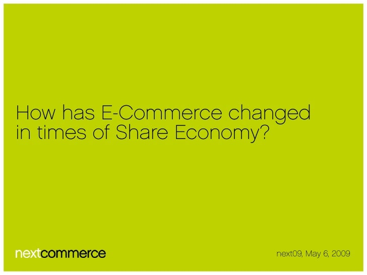 How has E-Commerce changed in times of Share Economy?                           next09, May 6, 2009