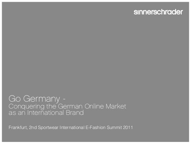 Go Germany -Conquering the German Online Marketas an International BrandFrankfurt, 2nd Sportwear International E-Fashion S...