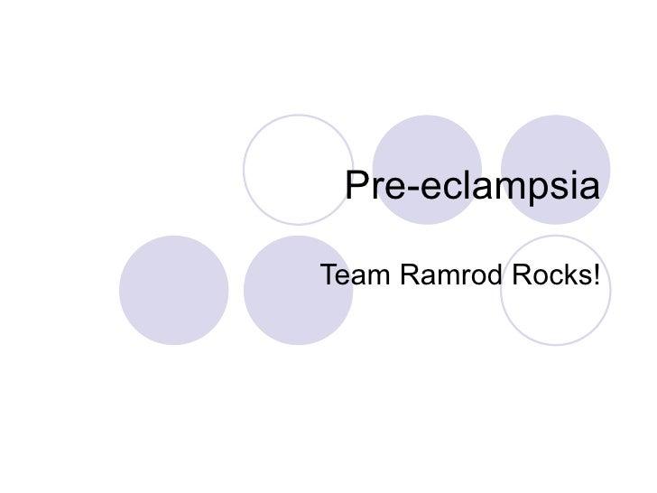 Pre-eclampsia Team Ramrod Rocks!