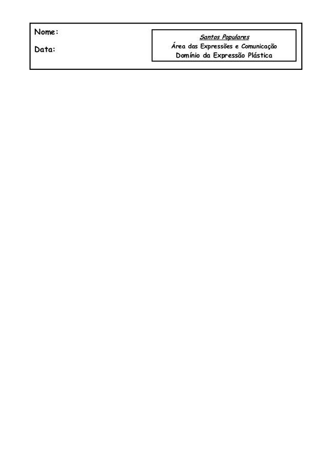 Nome:Data:Santos PopularesÁrea das Expressões e ComunicaçãoDomínio da Expressão Plástica