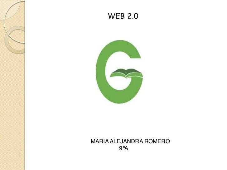 WEB 2.0MARIA ALEJANDRA ROMERO         9°A
