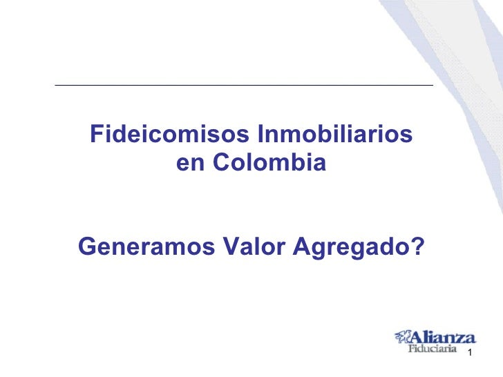 Fideicomisos Inmobiliarios en Colombia Generamos Valor Agregado?