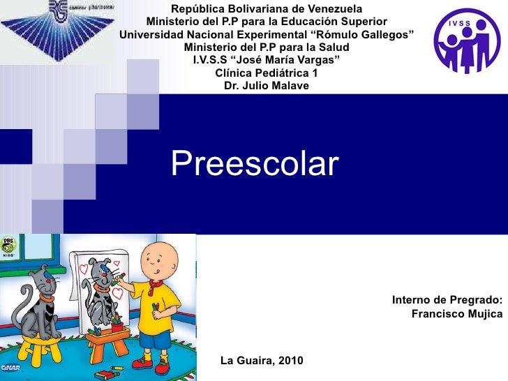 Preescolar República Bolivariana de Venezuela Ministerio del P.P para la Educación Superior Universidad Nacional Experimen...