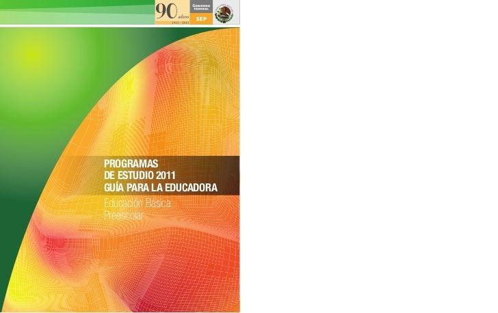 PROGRAMASPROGRAMAS ESTUDIOS   PLAN DE 2011DE DE ESTUDIO   ESTUDIO 2011  2011GUÍA PARA LA EL MAESTRO   GUÍA PARA EDUCADORAE...