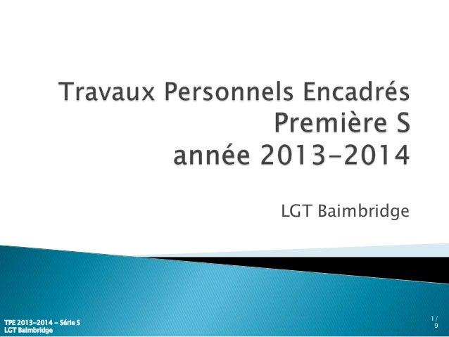 LGT Baimbridge 1/ 9 TPE 2013-2014 - Série S LGT Baimbridge