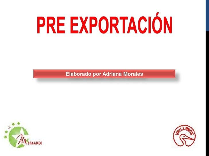 Pre export