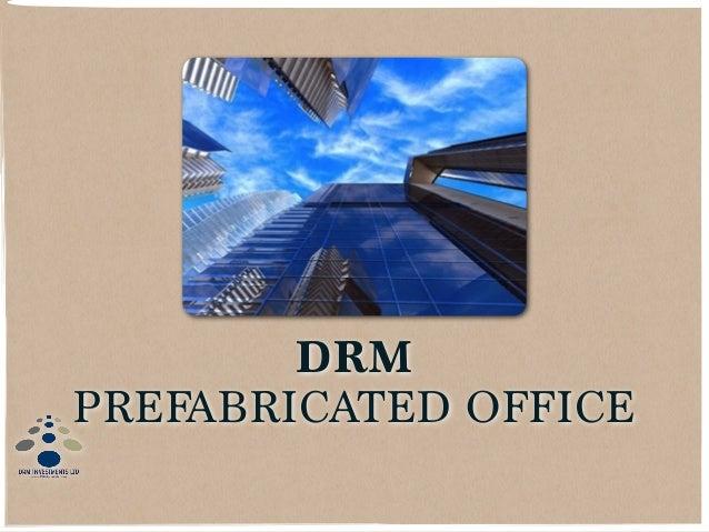 DRM PREFABRICATED OFFICE