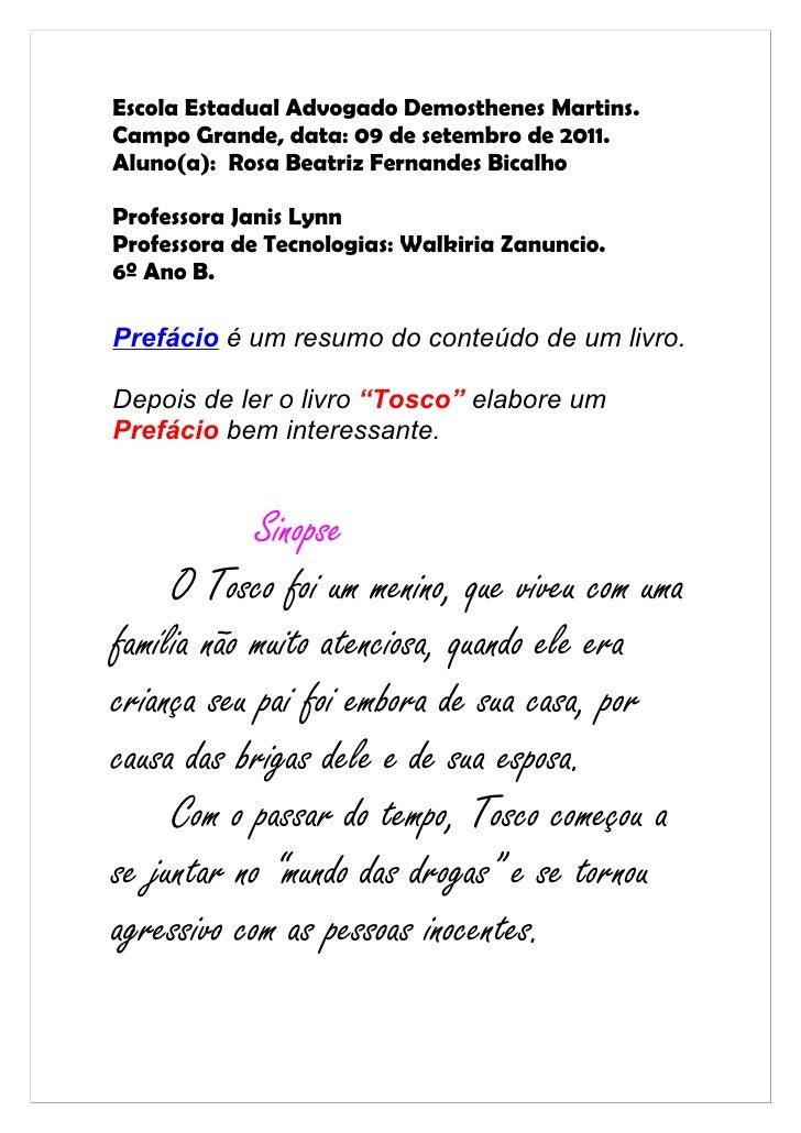 Escola Estadual Advogado Demosthenes Martins.Campo Grande, data: 09 de setembro de 2011.Aluno(a): Rosa Beatriz Fernandes B...