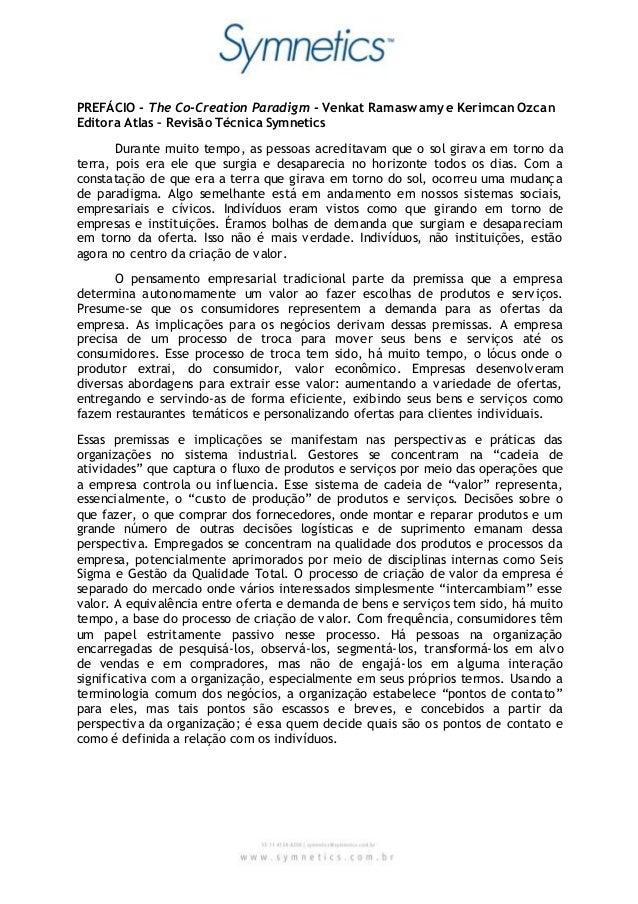 PREFÁCIO - The Co-Creation Paradigm - Venkat Ramaswamy e Kerimcan Ozcan Editora Atlas – Revisão Técnica Symnetics Durante ...
