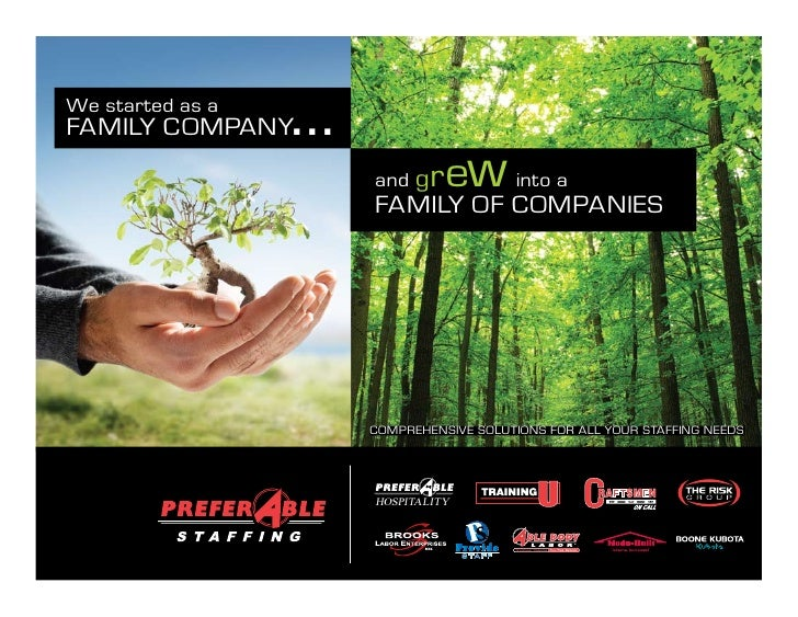We started as a family Company...                     and grew into a                     family of Companies             ...