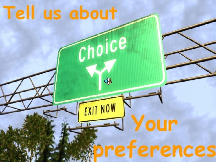 Tell us about   Your preferences