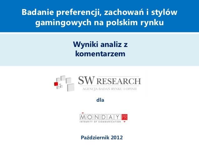 Badanie preferencji, zachowań i stylów   gamingowych na polskim rynku            Wyniki analiz z            komentarzem   ...