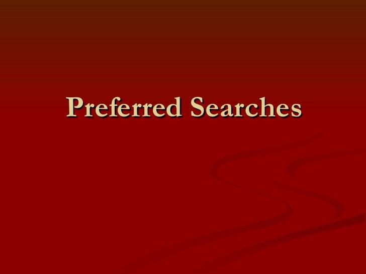 Preferred Searches