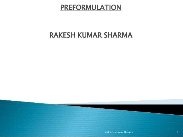 PREFORMULATIONRAKESH KUMAR SHARMA            Rakesh Kumar Sharma   1