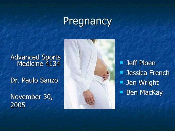 Pregnancy <ul><li>Advanced Sports Medicine 4134 </li></ul><ul><li>Dr. Paulo Sanzo </li></ul><ul><li>November 30,  </li></u...