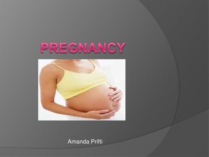 Pregnancy<br /> Amanda Prifti<br />