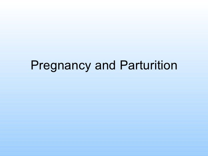 Pregnancy and Parturition