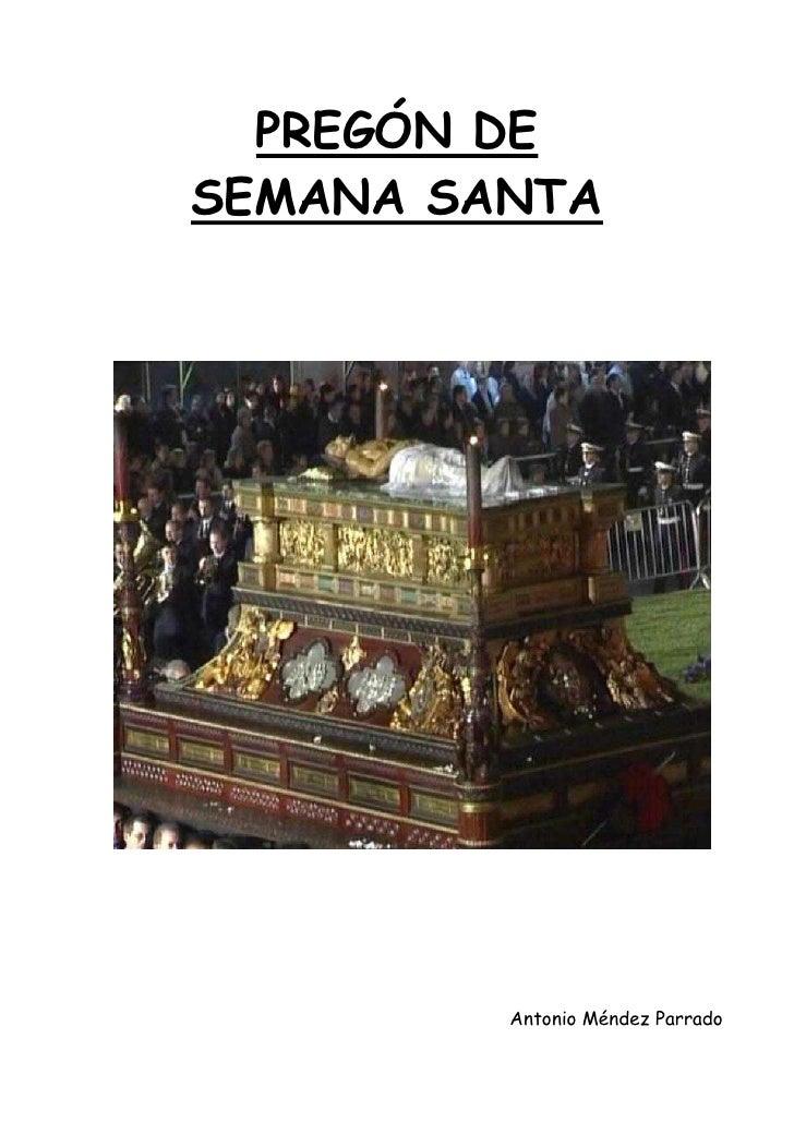 PREGÓN DE SEMANA SANTA              Antonio Méndez Parrado