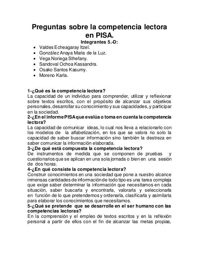 Preguntas sobre la competencia lectora en PISA. Integrantes 5.-D:  Valdes Echeagaray Itzel.  González Anaya Maria de la ...