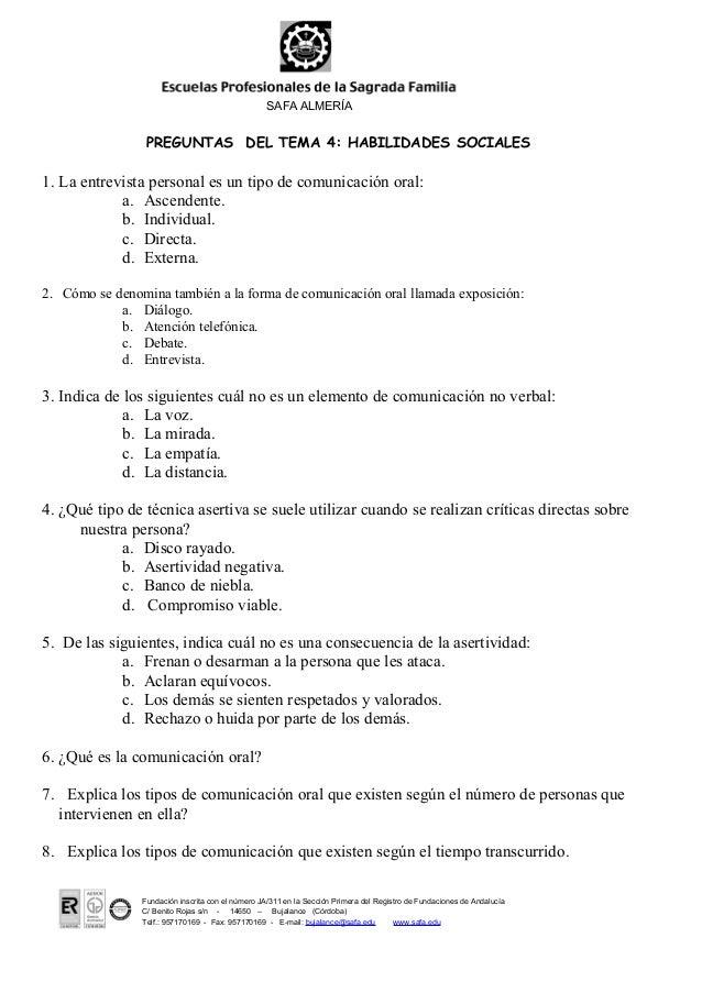 SAFA ALMERÍA                 PREGUNTAS DEL TEMA 4: HABILIDADES SOCIALES1. La entrevista personal es un tipo de comunicació...