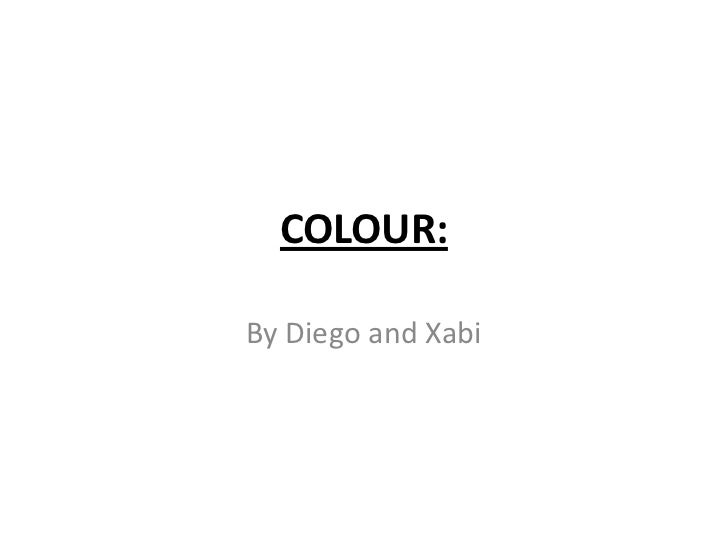 COLOUR:By Diego and Xabi