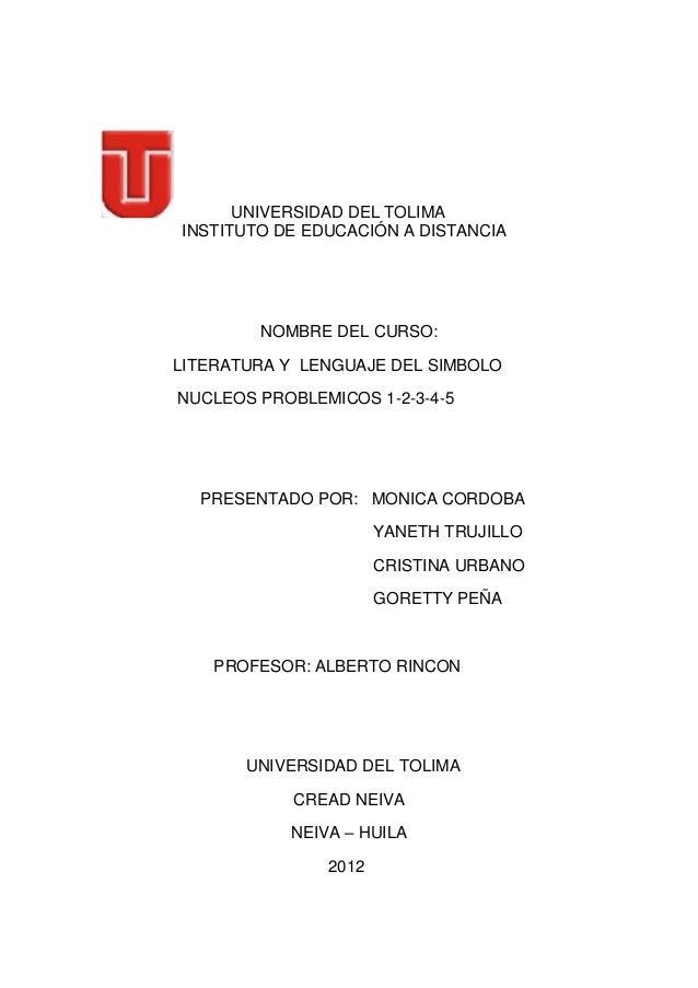 UNIVERSIDAD DEL TOLIMAINSTITUTO DE EDUCACIÓN A DISTANCIA        NOMBRE DEL CURSO:LITERATURA Y LENGUAJE DEL SIMBOLONUCLEOS ...