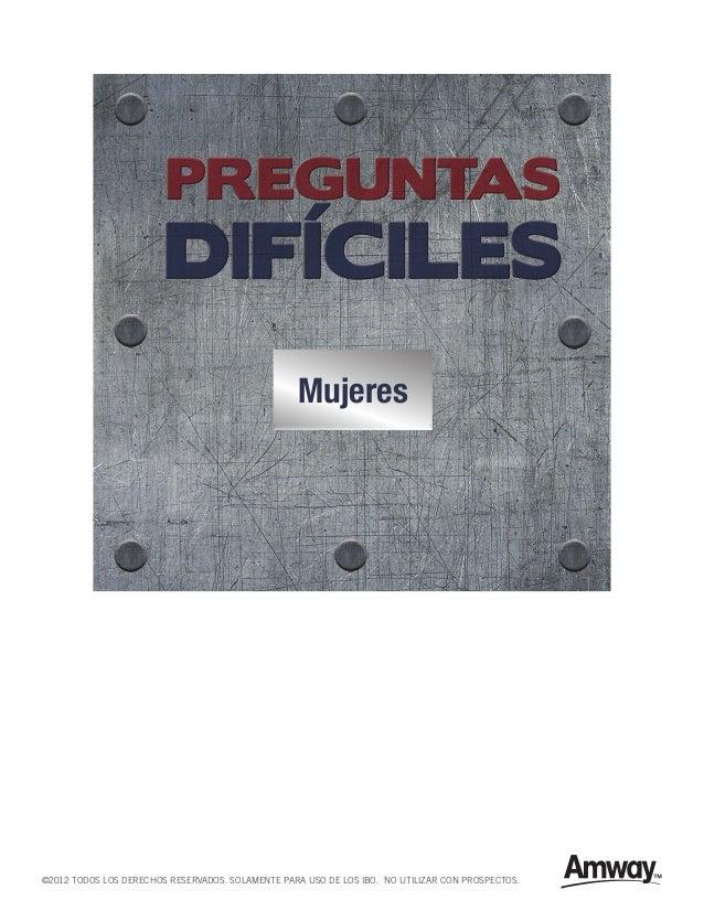 Mujeres©2012 TODOS LOS DERECHOS RESERVADOS. SOLAMENTE PARA USO DE LOS IBO. NO UTILIZAR CON PROSPECTOS.