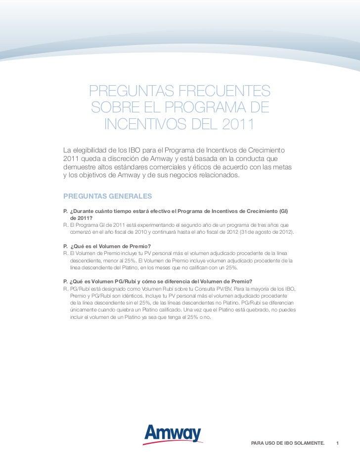PREGUNTAS FRECUENTES           SOBRE EL PROGRAMA DE             INCENTIVOS DEL 2011La elegibilidad de los IBO para el Prog...