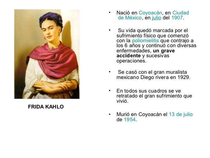 •   Nació en Coyoacán, en Ciudad                  de México, en julio del 1907.              •    Su vida quedó marcada po...