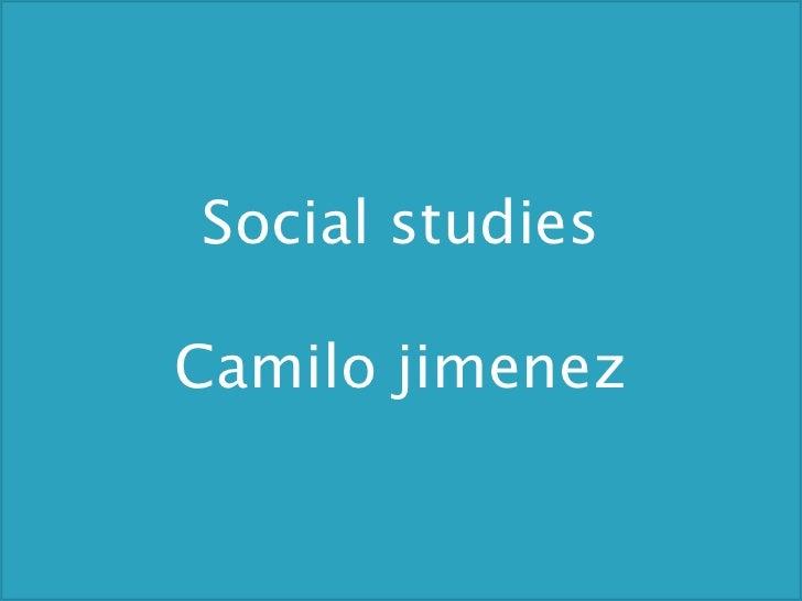 Social studies<br />Camilo jimenez<br />