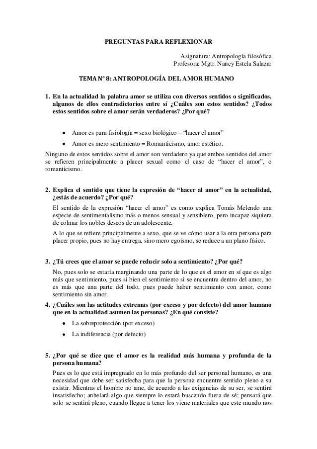PREGUNTAS PARA REFLEXIONAR Asignatura: Antropología filosófica Profesora: Mgtr. Nancy Estela Salazar TEMA N° 8: ANTROPOLOG...