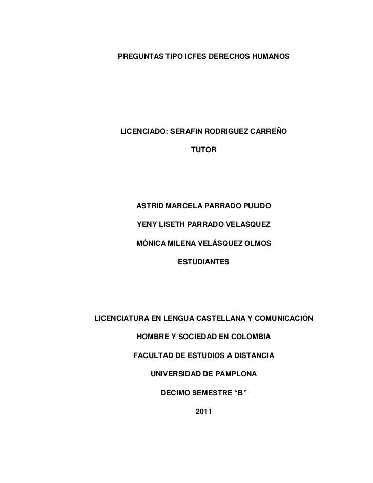 PREGUNTAS TIPO ICFES DERECHOS HUMANOS     LICENCIADO: SERAFIN RODRIGUEZ CARREÑO                     TUTOR         ASTRID M...