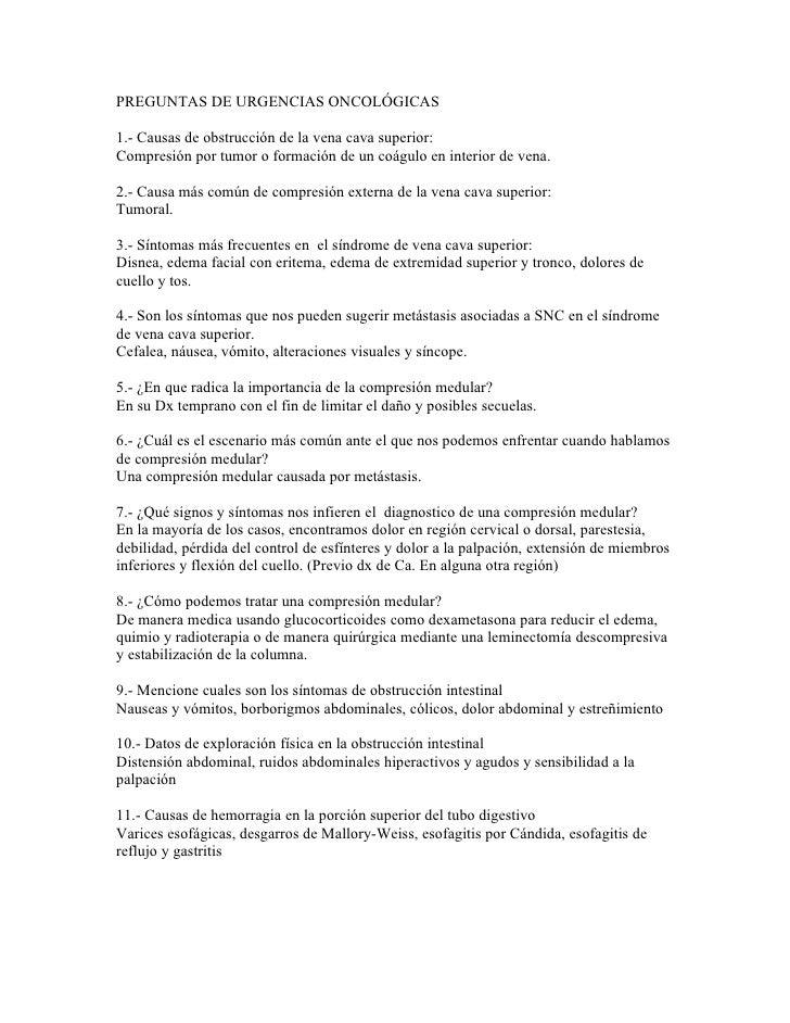 PREGUNTAS DE URGENCIAS ONCOLÓGICAS  1.- Causas de obstrucción de la vena cava superior: Compresión por tumor o formación d...