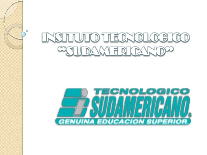 """INSITUTO TECNOLOGICO """"SUDAMERICANO""""<br />"""