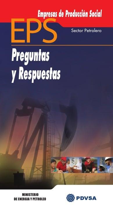Empresas de Producción Social                               Sector Petrolero     Preguntas y Respuestas          MINISTERI...