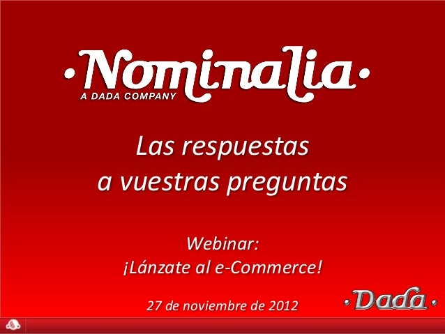 Las respuestas a vuestras preguntas - Webinar e-Commerce 27/11/2012