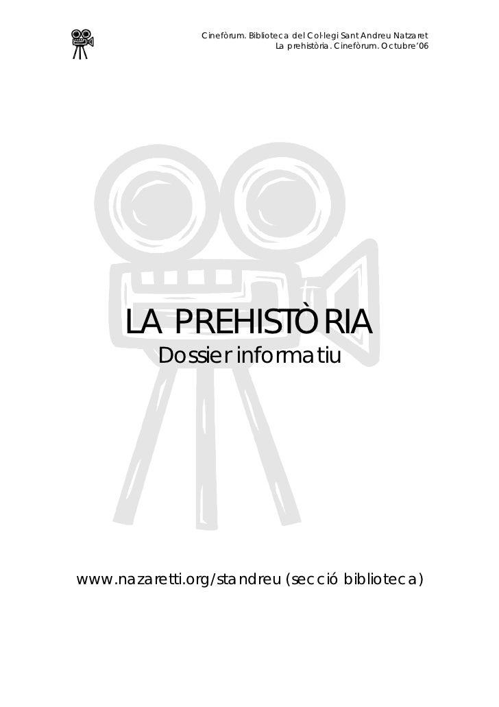 Cinefòrum. Biblioteca del Col·legi Sant Andreu Natzaret                                  La prehistòria. Cinefòrum. Octubr...
