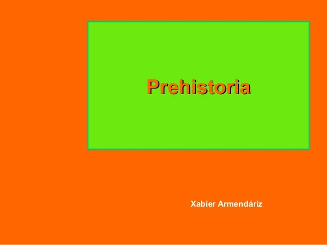 Prehistoria    Xabier Armendáriz
