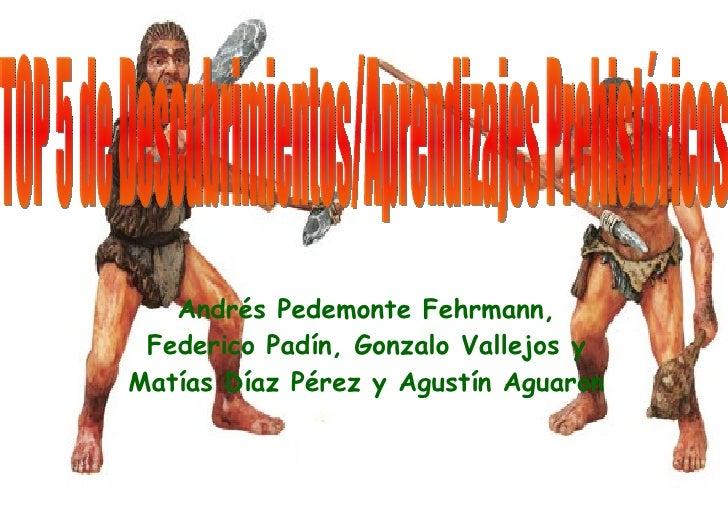Prehistoria Fede, Gonzalo, Matias, Agustin y Andres
