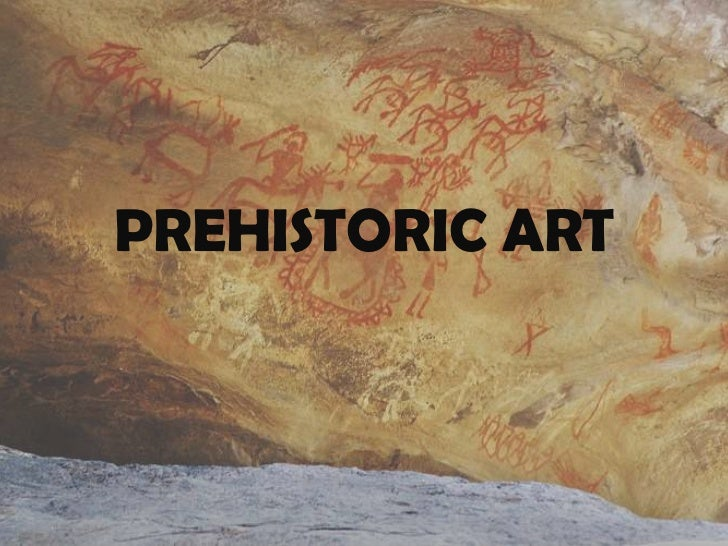 PREHISTORIC ART<br />